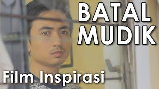 [7.21 MB] Batal Mudik - Film Pendek Inspirasi