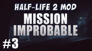 Mission Improbable - Part 3 - Crying in the Dark