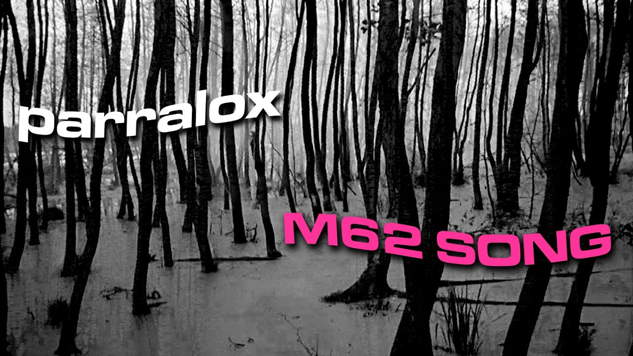 Parralox - M62 Song (New Video)