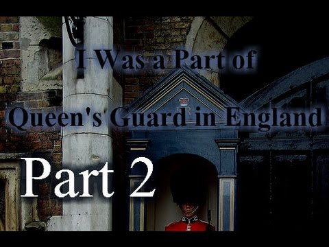 """""""I Was a Part of Queen's Guard in England"""" Part 2"""