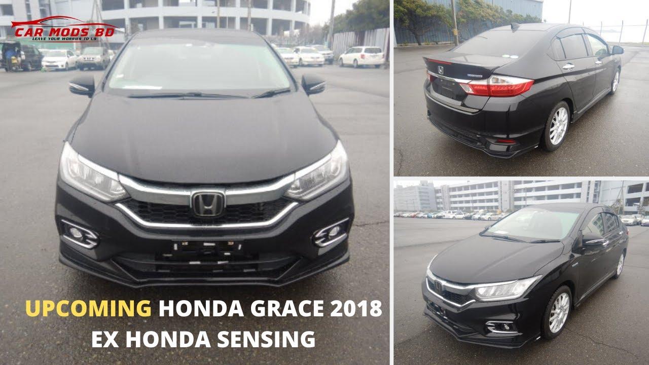 Grace 2018 Honda Grace Ex 2018 Price In Bangladesh Honda Sensing Grace Hybrid 2018 Carmodsbd Youtube