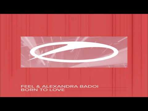 Feel & Alexandra Badoi - Born To Love (Extended Mix) (Vocal Trance)