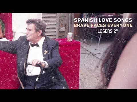 "Spanish Love Songs - New Song ""Losers 2"""