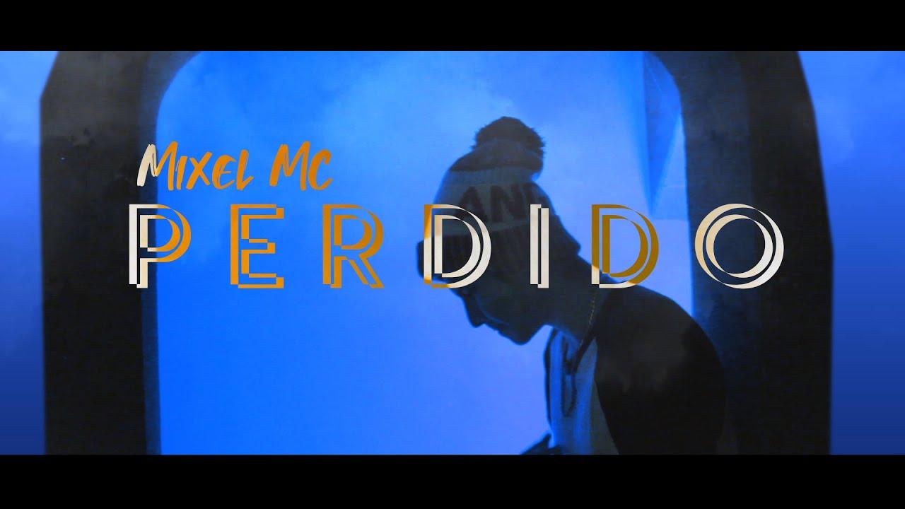 Mixel Mc - Perdido -  (VIDEO OFICIAL)  - 2020