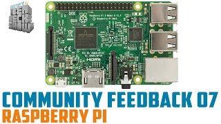 Community Feedback 07 - Raspberry Pi Project Hacks