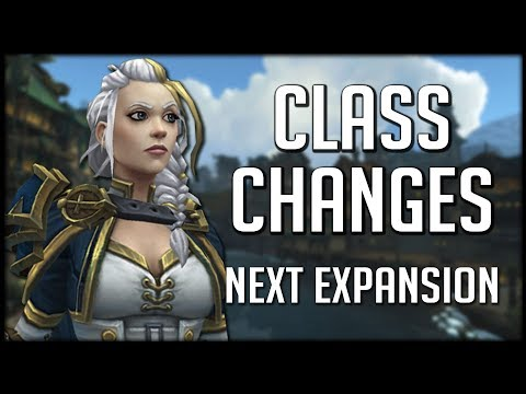 CLASS CHANGES NEXT EXPANSION - Another Complete Overhaul? | WoW Battle for Azeroth