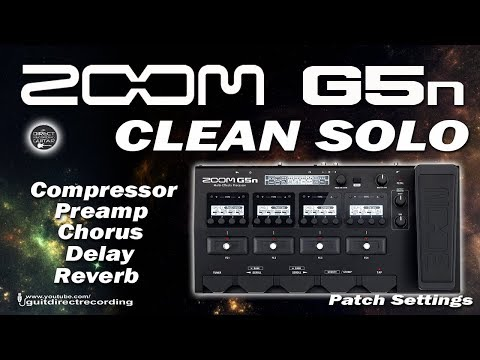 ZOOM G5n CLEAN SOLO - Compressor, Preamp, Chorus, Delay and Reverb.