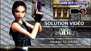 [GBA] Tomb Raider : The Prophecy (2002) - Niveau 12 (HEAR)