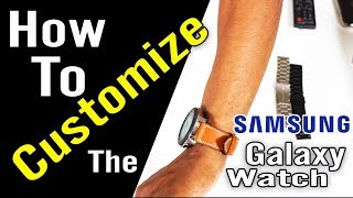 Samsung Galaxy Watch How to Customize w/ Bands and Watchfaces Part 2