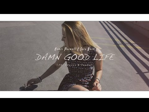 Damn Good Life | Henri Purnell & Lars Beck (Official Music Video) - Feat. Stevyn & Jeoko