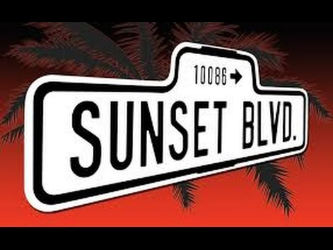 Sunset Boulevard and the Palace of Dreams