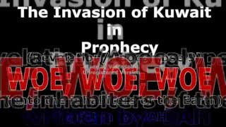 Prophecy Revealed-World War Three- First Woe-The Invasion of Kuwait - Gulf War.mp4