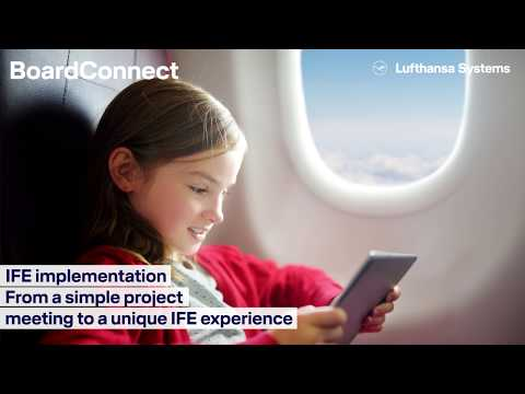 BoardConnect IFE implementation time lapse / Lufthansa Systems