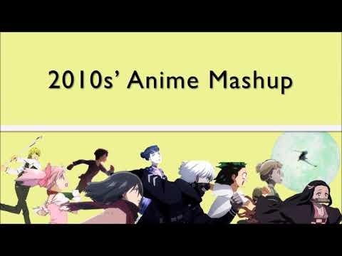 Decade Of Anime | 2010s' Anisong Mashup