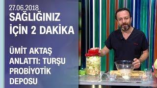 Dr. Ümit Aktaş anlattı: Turşu probiyotik deposu