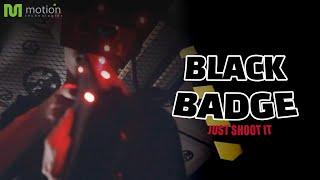 Black Badge|JUST SHOOT IT!