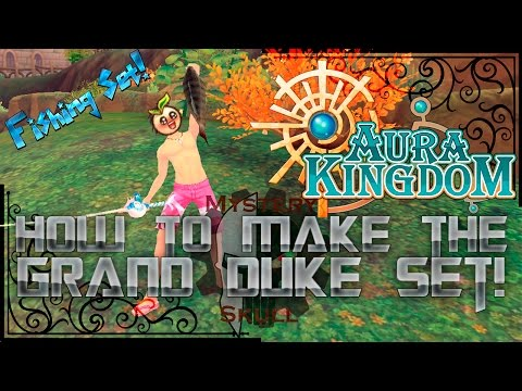 AuraKingdom - How To Make Fishing Set! (Grand Duke)