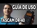 Guía de uso Tascam DR-40D