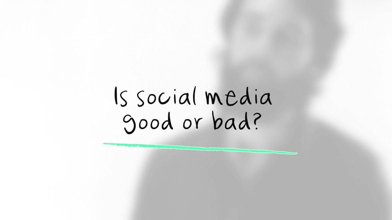Social media is good or bad