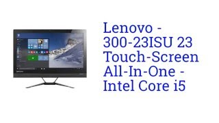 lenovo 300 23isu 23 touch screen all in one intel core i5 specification america