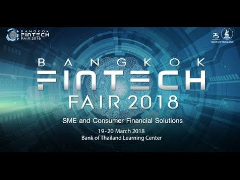Bangkok Fintech Fair 2018 : Opening & Panel Discussion 1 The Future of SME Financial Solutions