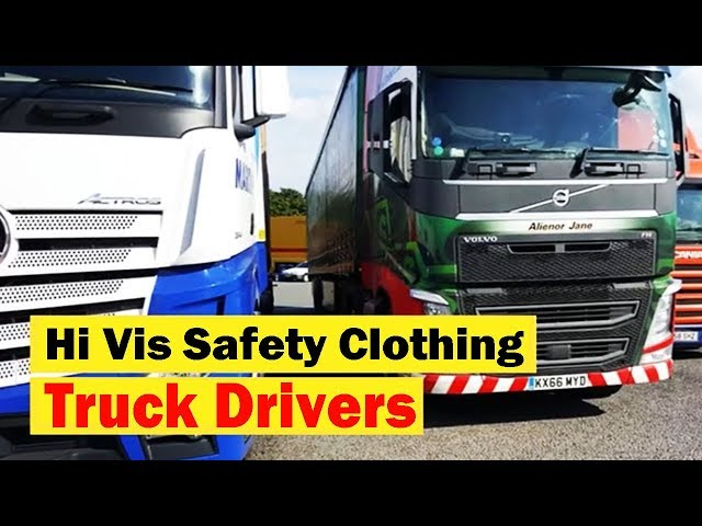 Hi Vis Safety Clothing for truck drivers