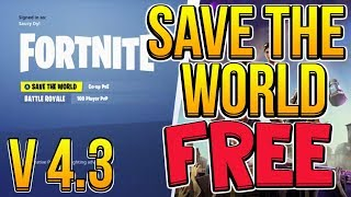 HOW TO GET FORTNITE SAVE THE WORLD FOR FREE GLITCH! *WORKING JUNE 2018* PATCH 4.3