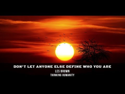Les Brown Motivation | Don't Let Anyone else Define Who You Are