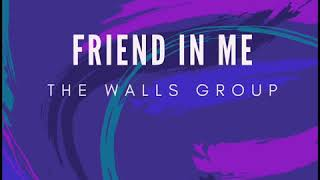 The Walls Group NEW SINGLE &quotFriend In Me&quot
