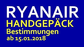 Ryanair: Neue Handgepäck Bestimmungen ab 15.01.2018 | OnTour #3