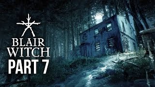 Blair Witch Gameplay Walkthrough Part 7 - LOOK UP !!!