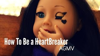 How To Be A Heartbreaker   AGMV