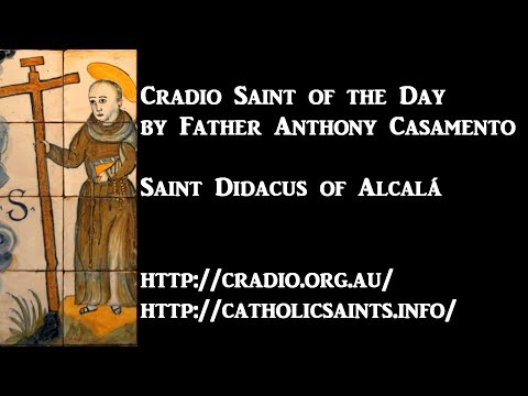 Cradio Saint of the Day: Saint Didacus of Alcala