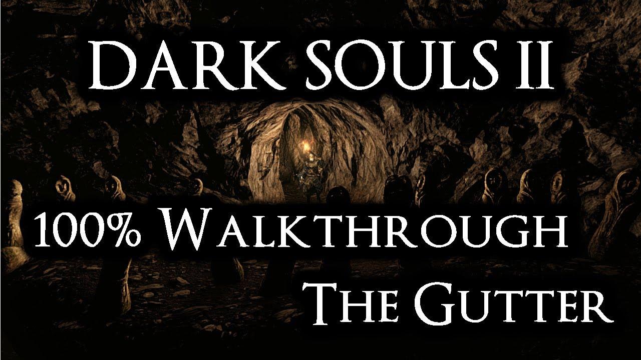 Dark Souls 2 100 Walkthrough 15 The Gutter All Items