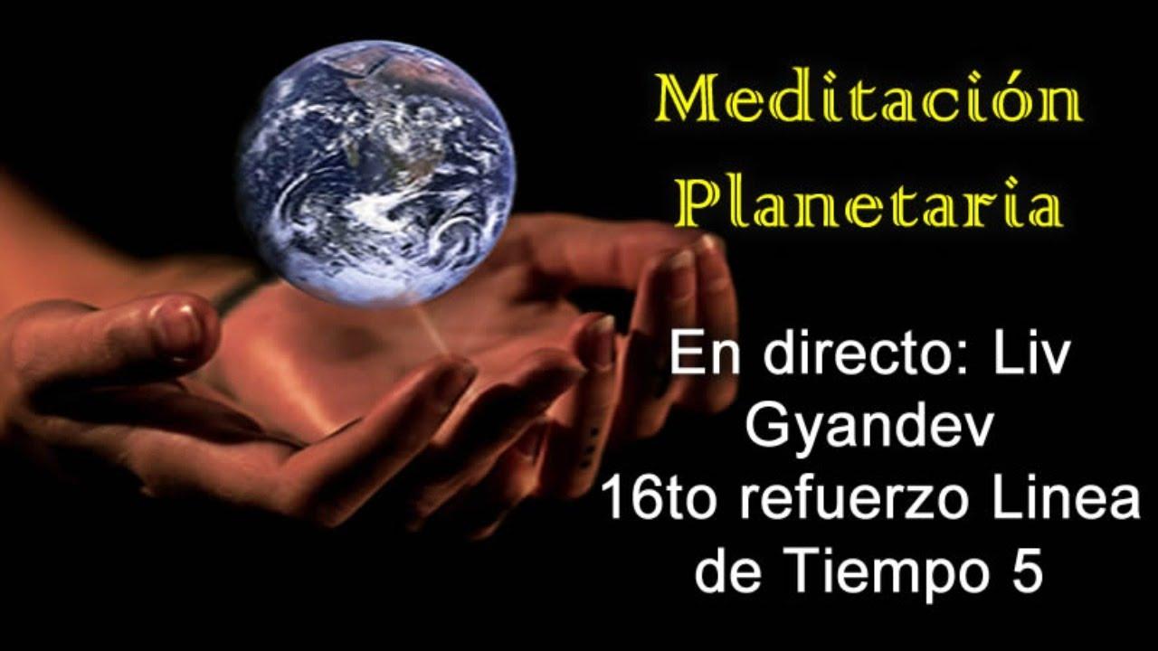 Directo: Meditación planetaria, 16to refuerzo de linea de tiempo 5: por  Liv Gyandev