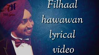 Filhaal Hawawan :- SATINDER SARTAAJ |lyrical video|