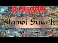 🔴DJ KELAMBI SUWEK TERBARU 2020 FULL BASS REMIX SLLOW