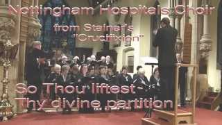 So thou liftest thy divine petition - Nottingham Hospitals Choir