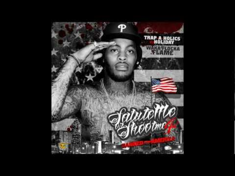 Salute Me Or Shoot Me 4: Banned From America (New Waka Flocka's Mixtape) !