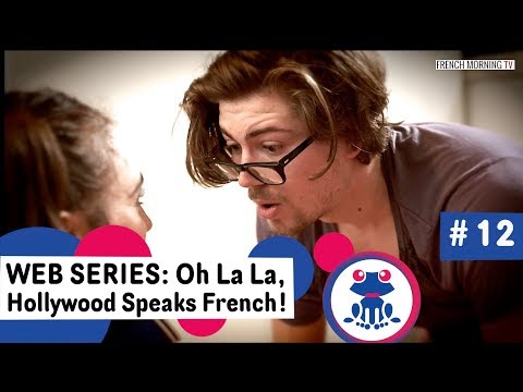Web series to Learn French #12: How to Describe someone - Season 1: Oh La La Hollywood Speaks French streaming vf