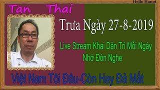 Tan Thai Truc Tiep ( Trưa  Ngày 27-8-2019