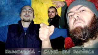 Morometzii - Capul sus Romania
