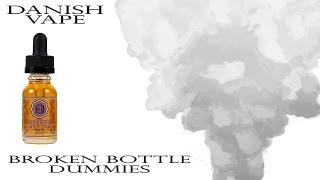 [Danish Vape] E-juice: Broken Bottle - dummies - Review