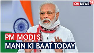 PM Modi to Address Nation at 11am in 70th Edition of Programme Today | CNN News18