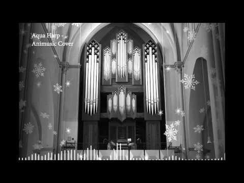 Animusic - Aqua Harp (Pipe Organ Cover)