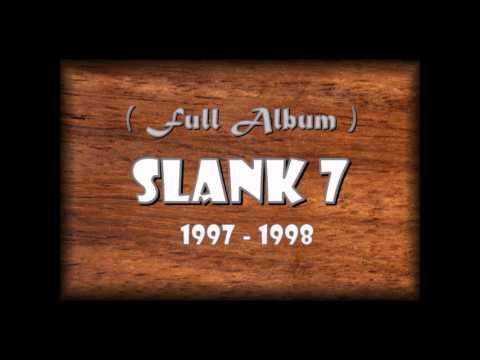 FULL ALBUM SLANK 7