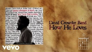 David Crowder Band - How He Loves (Lyrics And Chords)
