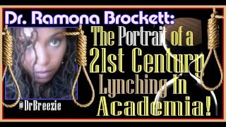 Dr. Ramona Brockett: The Portrait Of A 21st. Century Lynching In Academia! - The LanceScurv Show
