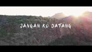 Jangan Ko Datang    lyrics    IRIAN JAYA 95 ft APACE Squat