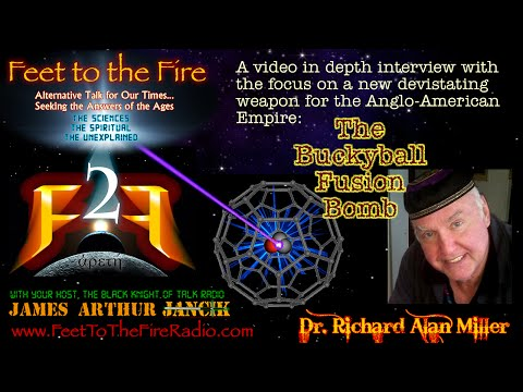Feet to the Fire:  Dr. Richard Alan Miller - Fullerene Fusion Bombs 10-12-2014